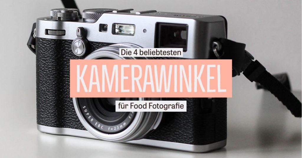 Die 4 besten Kamerawinkel für Food Fotografie – Welcher Winkel passt für welches Motiv?