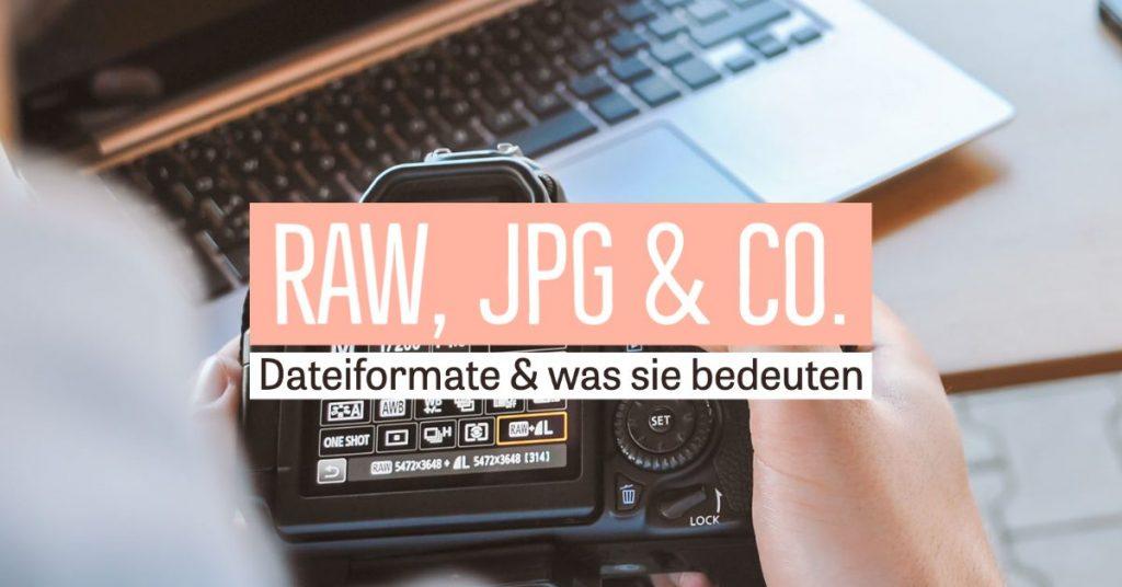 RAW, JPG & Co. – Dateiformate und was sie bedeuten