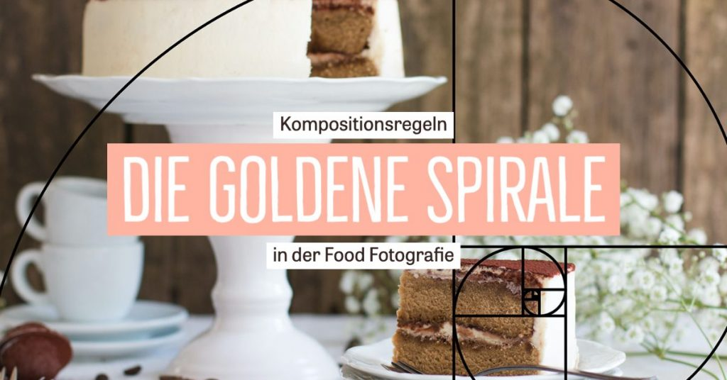 Die Goldene Spirale in der Food Fotografie   Food im Fokus