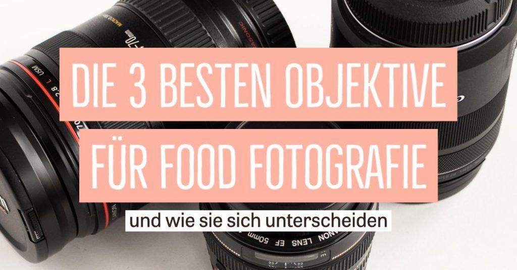 Die 3 besten Objektive für Food Fotografie im Vergleich