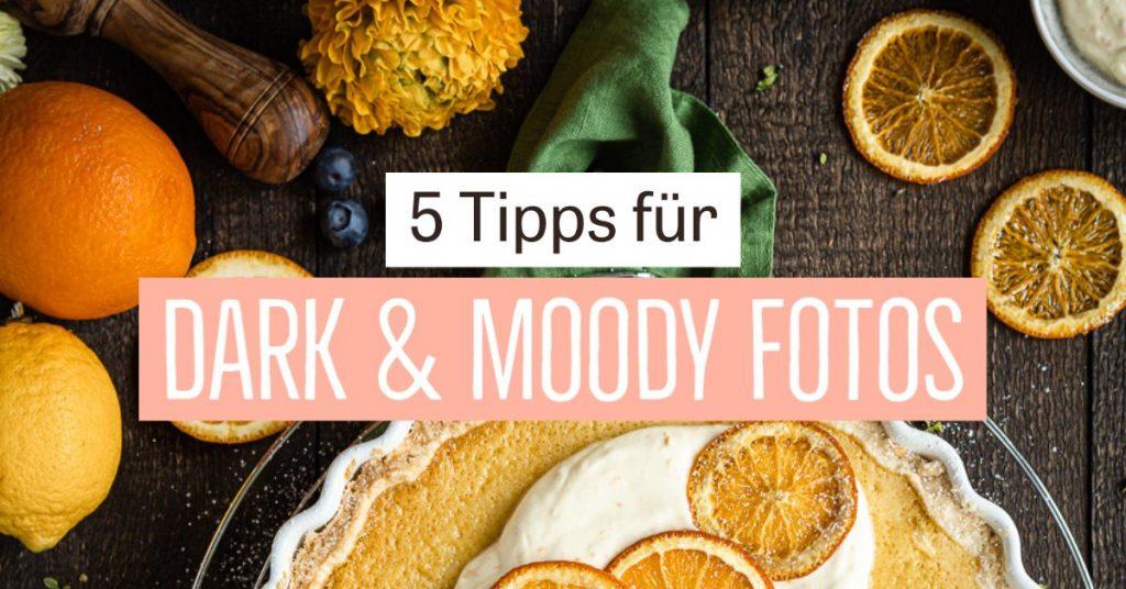 5 Tipps für Dark & Moody Food Fotografie