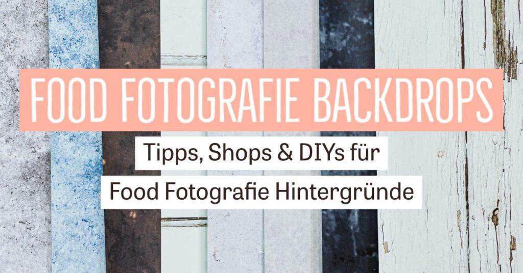 Food Fotografie Backdrops –Tipps, Shops & DIYs für Food Fotografie Hintergründe
