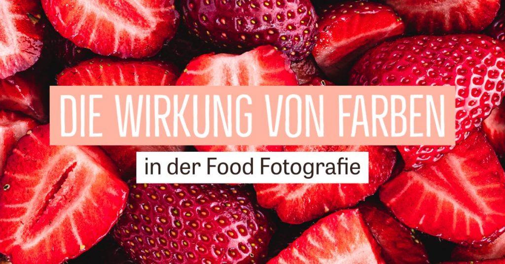 Die Wirkung von Farben in der Food Fotografie | Food im Fokus